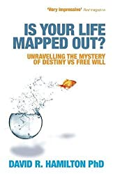 Is Your Life Mapped Out?: Unravelling the Mystery of Destiny vs. Free Will