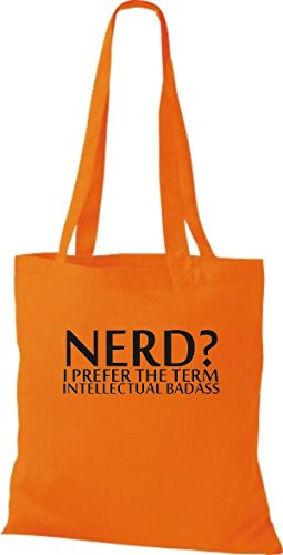 ShirtInStyle Stoffbeutel Jute SHOPPER UMHÄNGETASCHE NERD? I PREFER THE TERM INTELLECTUAL BADASS diverse Farbe orange