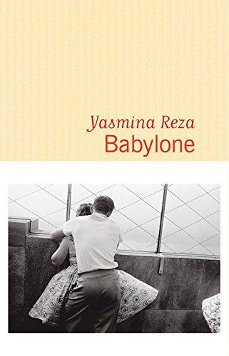 Babylone - Yasmina Reza 2016