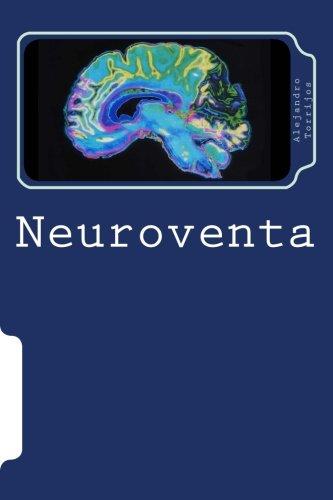 Neuroventa: Psicología y Neurociencia para Vendedores por Alejandro Torrijos