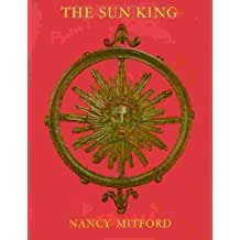 Sun King: Louis XIV at Versailles by Nancy Mitford (1966-09-05)