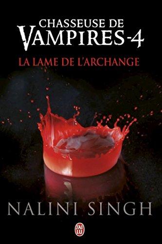 Chasseuse De Vampires Tome 4 - La Lame De L'Archange