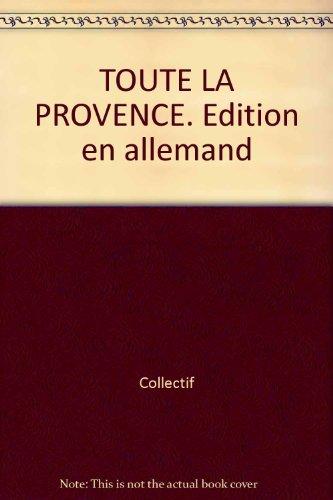 TOUTE LA PROVENCE. Edition en allemand