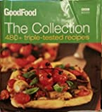 GOOD FOOD THE COLLECTION 480 + triple-tested recipes