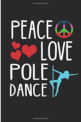 Peace Love Pole Dance: Pole Dancing Mom Blank Lined Journal por Wally Books