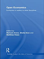 Open Economics: Economics in relation to other disciplines (Routledge Studies in the History of Economics)