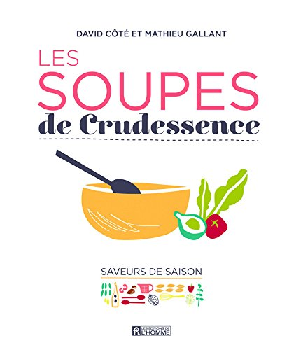 Les Soupes de Crudessence par David Cote