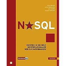 NoSQL: Einstieg in die Welt nichtrelationaler Web 2.0 Datenbanken