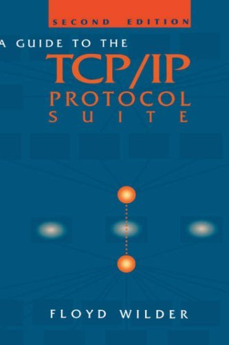 Guide to the TCP/IP Protocol Suite (Artech House Telecommunications Library) by Floyd Wilder (1998-07-31)