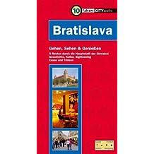 Bratislava: Gehen, sehen und genießen. 5 Routen durch die Hauptstadt der Slowakei. Geschichte, Kultur, Sightseeing, Essen und Trinken