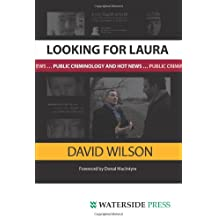 Looking for Laura: Public Criminology and Hot News