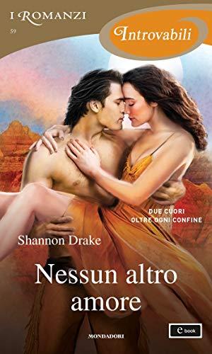 Nessun altro amore (I Romanzi Introvabili) (Serie No Other Vol. 3)