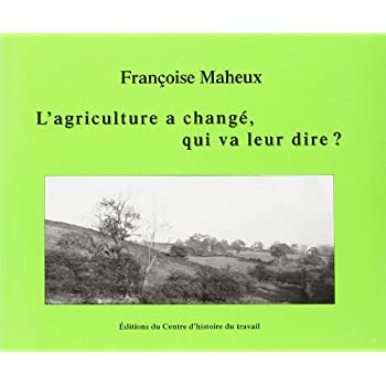 L'Agriculture a changé, qui va leur dire ?