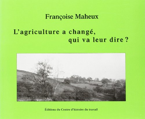 L'Agriculture a changé, qui va leur dire ? par Françoise Maheux