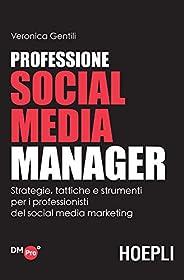Professione Social Media Manager: Strategie, tattiche e strumenti per i professionisti del social media market