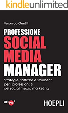 Professione Social Media Manager: Strategie, tattiche e strumenti per i professionisti del social media marketing