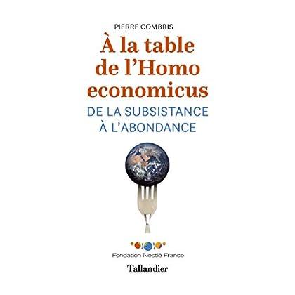 À la table de l'homo economicus: De la subsistance à l'abondance