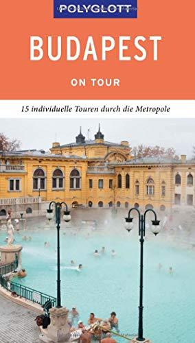 POLYGLOTT on tour Reiseführer Budapest: Individuelle Touren durch die Donau-Metropole