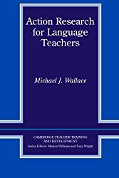 Action Research for Language Teachers (Cambridge Teacher Training and Development) by Michael J. Wallace (1998-01-13)