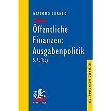 Öffentliche Finanzen: Ausgabenpolitik (Neue ökonomische Grundrisse)