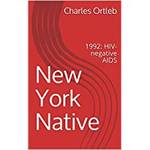 New York Native: 1992: HIV-negative AIDS (English Edition)