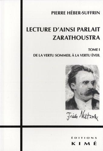 Lecture d'Ainsi parlait Zarathoustra : Tome 1, De la vertu sommeil à la vertu éveil par Pierre Héber-Suffrin