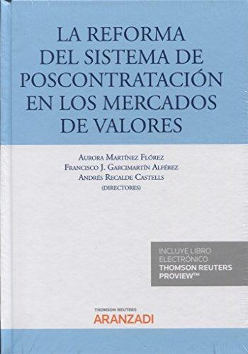 La reforma del sistema de poscontratación en los mercados de valores (Papel + e-book) (Gran Tratado)