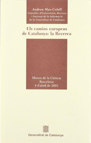 camins europeus de Catalunya: la recerca. Museu de la Ciència. Barcelona (Parlaments)