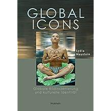 Global Icons: Globale Bildinszenierung und kulturelle Identität