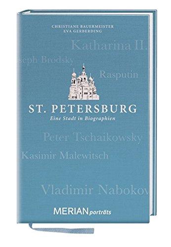 St. Petersburg. Eine Stadt in Biographien: MERIAN porträts