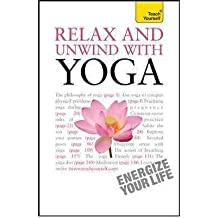 [(Relax and Unwind with Yoga: A Teach Yourself Guide)] [Author: Swami Saradananda] published on (September, 2011)