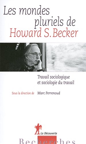 Les mondes pluriels de Howard S. Becker (Hors collection)