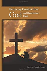 Receiving Comfort from God and Overcoming Grief Paperback