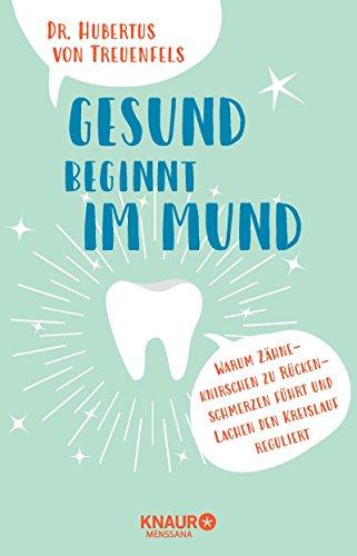 Gesund beginnt im Mund: Warum Zähneknirschen zu Rückenschmerzen führt und Lachen den Blutdruck reguliert