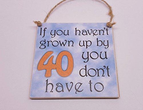 """Placa de madera con """"si no has madurado por 40 no tienes que"""" 40th regalo de cumpleaños para tío fdcp Padre bosquejo"""