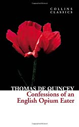 Confessions of an English Opium Eater (Collins Classics) by Thomas De Quincey (2012-09-13)
