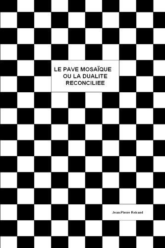 Le pavé mosaïque ou la dualité réconciliée par Jean-Pierre Roirand
