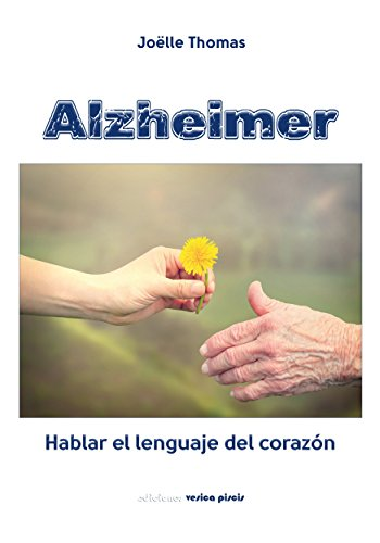 ALZHEIMER: hablar el lenguaje del corazón por Joëlle Thomas
