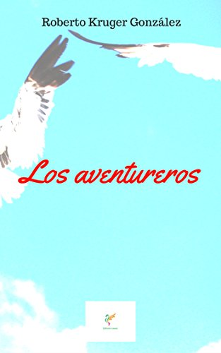 LOS AVENTUREROS por Roberto Kruger González