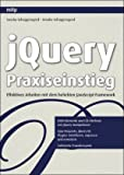 jQuery Praxiseinstieg: Effektives Arbeiten mit dem beliebten JavaScript-Framework - Sascha Schoppengerd, Amalia Raskop