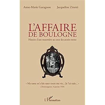 L'affaire de Boulogne: Histoire d'une meurtrière au cœur des années trente