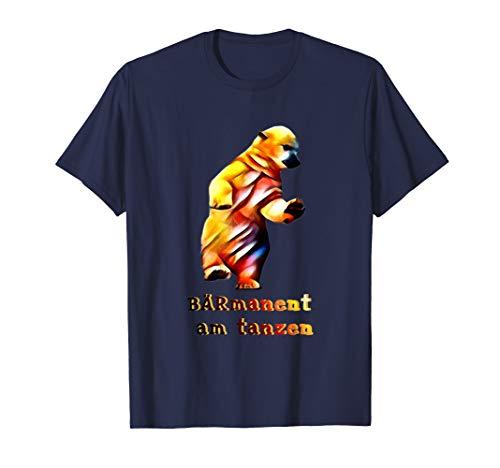 BÄRmanent am tanzen - witziges T-Shirt für Tanzbegeisterte -