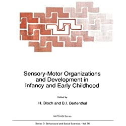 """Sensory-Motor Organizations and Development in Infancy and Early Childhood: """"Proceedings of the NATO Advanced Research Workshop on Sensory-Motor ... and Early Childhood Chateu de Rosey, France"""""""