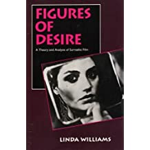 Figures of Desire: A Theory and Analysis of Surrealist Film by Williams (1992-07-01)