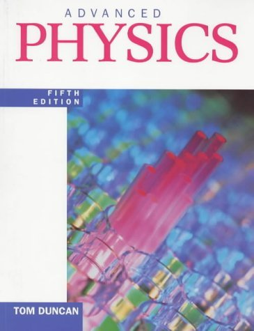 Advanced Physics Fifth Edition by Duncan, Tom (September 27, 2000) Paperback