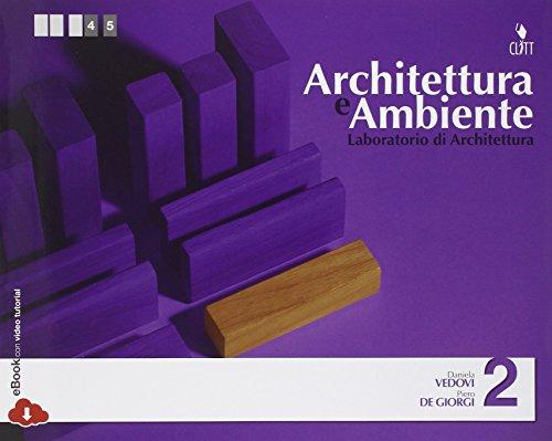 Architettura e ambiente. Per le Scuole superiori. Con e-book: 2