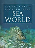 Sea World - Illustrated Encyclopedia