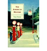 [(The American Mystery: American Literature from Emerson to DeLillo)] [Author: Tony Tanner] published on (August, 2004)