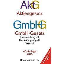 Aktiengesetz · GmbH-Gesetz: mit Umwandlungsgesetz, Wertpapiererwerbs- und Übernahmegesetz, Mitbestimmungsgesetzen und Deutschem Corporate Governance Kodex (dtv Beck Texte)