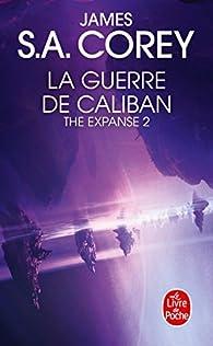 The Expanse, tome 2 : La guerre de Caliban par James S.A. Corey